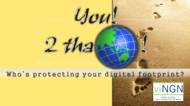 You! 2 tha World! - Who's protecting your digital footprint?